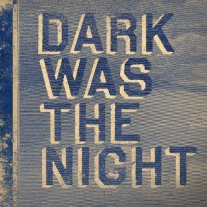 dark-was-the-night-live-thumb