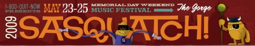 2009 Sasquatch Music Festival banner (taken from www.sasquatchfestival.com)  Looks FUN, eh?