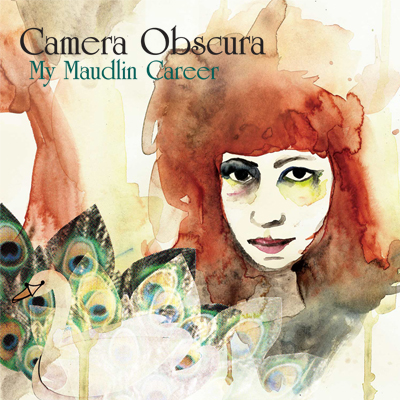 Camera Obscura -My Maudlin Career
